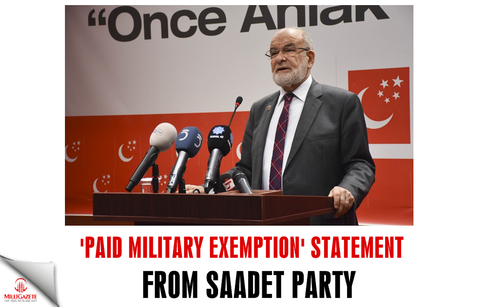 'Paid military exemption' statement from Saadet Party