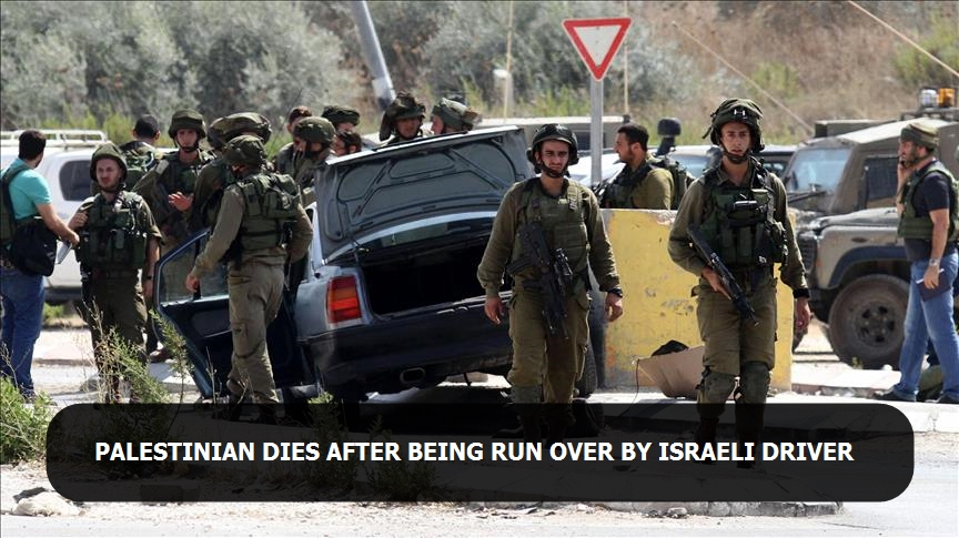 Palestinian dies after being run over by Israeli driver