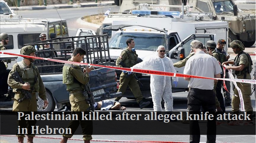 Palestinian killed after alleged knife attack in Hebron