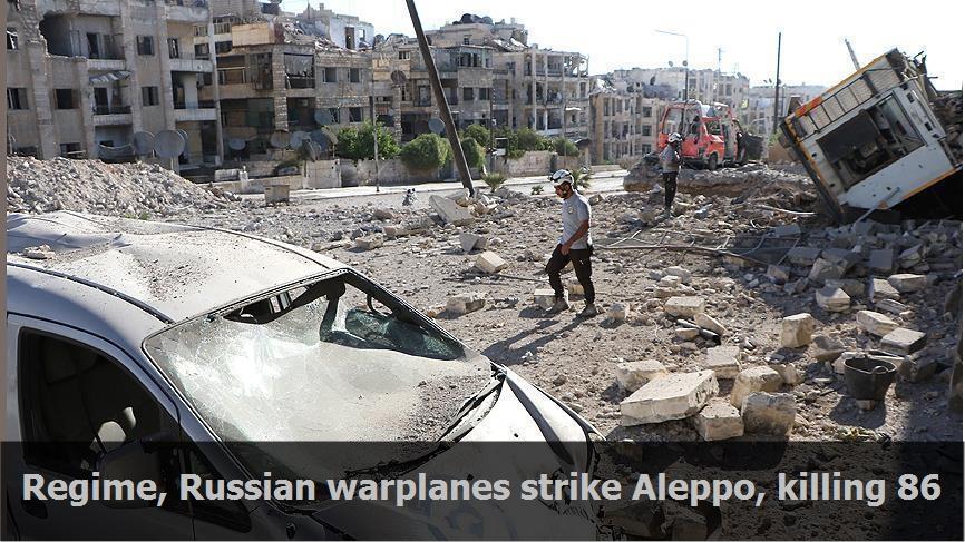 Regime, Russian warplanes strike Aleppo, killing 86