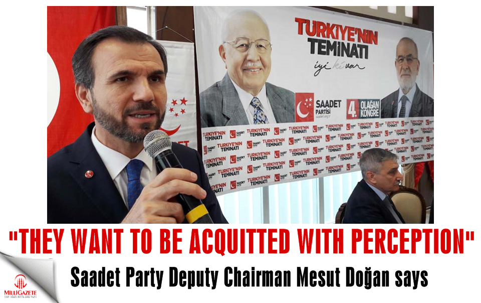 Saadet Party deputy chairman Doğan: