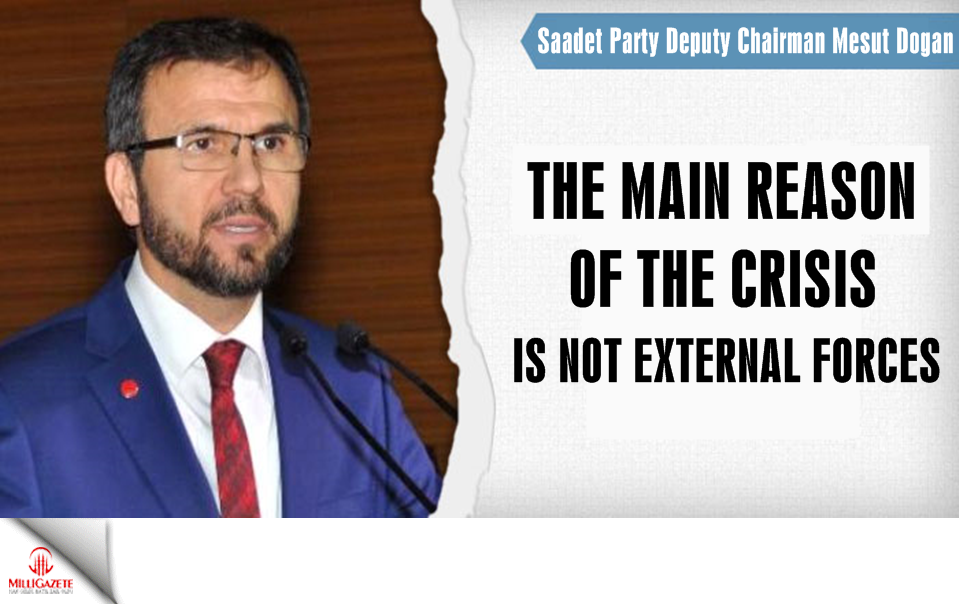 Saadet Party Deputy Mesut Dogan: