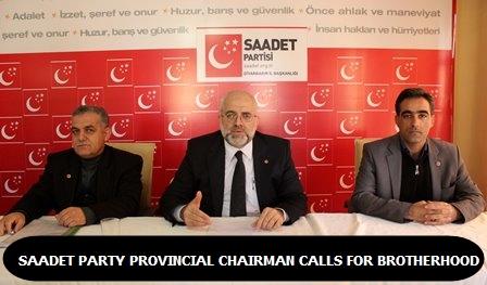 Saadet Party Diyarbakır Provincial Chairman calls for brotherhood