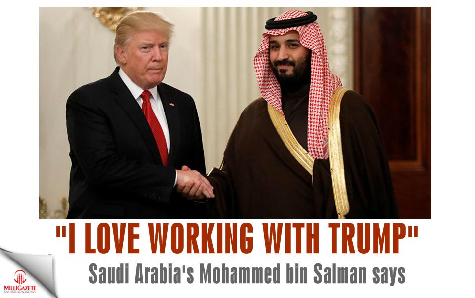 Saudi Arabia's Mohammed bin Salman: 'I love working with Trump'