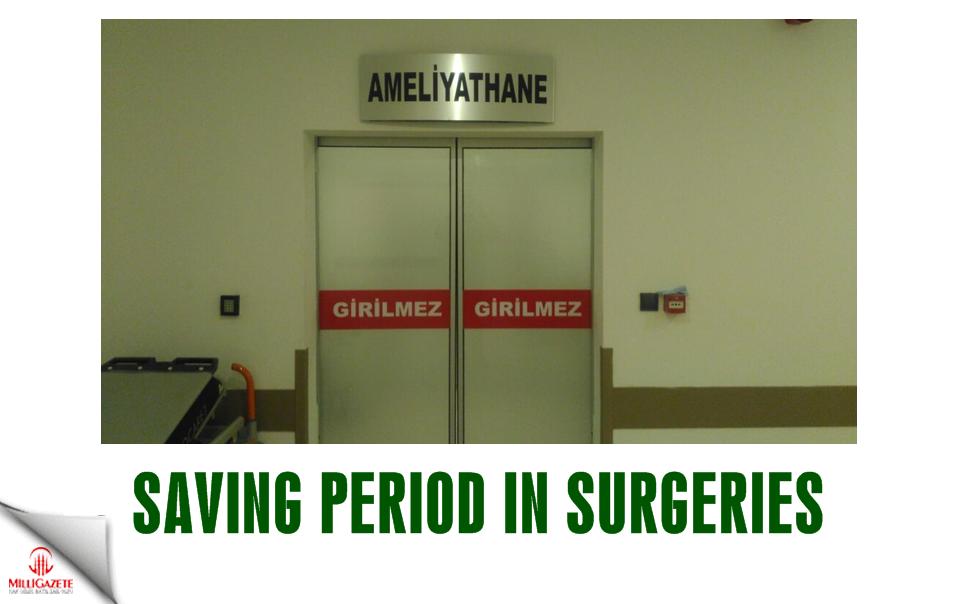 Savings period in surgeries!