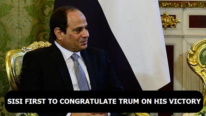 Sisi first to congratulate Trump on his victory