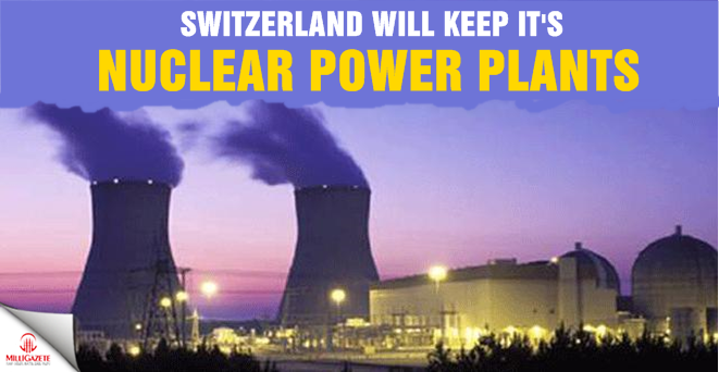 Switzerland will keep it's nuclear power plants
