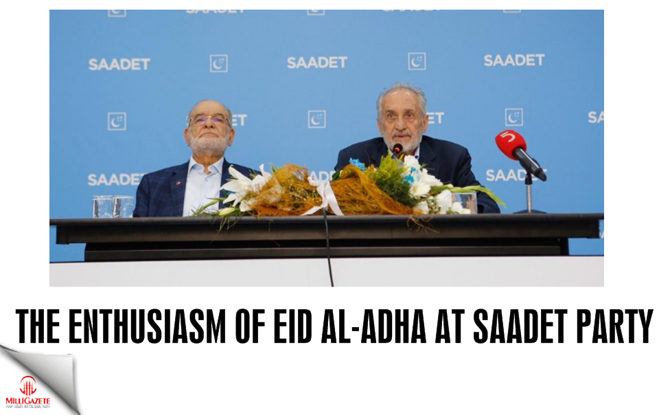 The enthusiasm of Eid al-Adha at Saadet Party