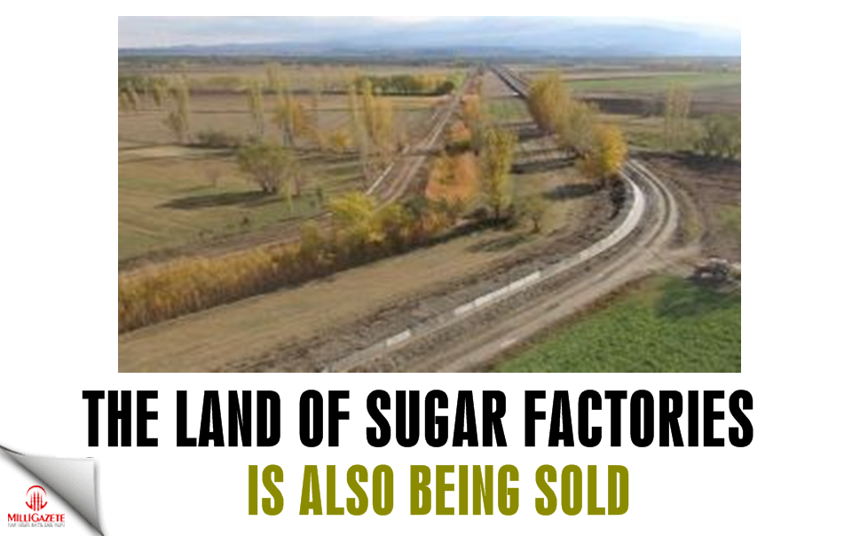 The land of sugar factories is also being sold