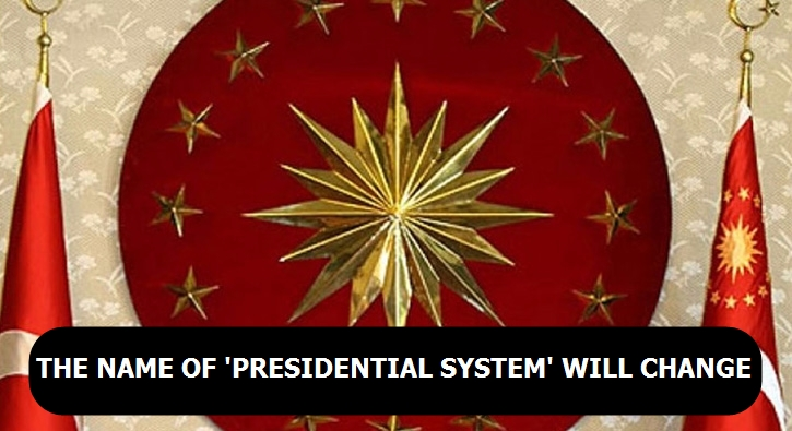 The name of `Presidential System` will change