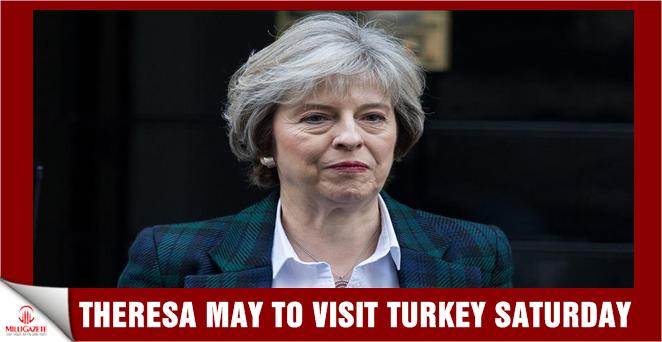 Theresa May to visit Turkey Saturday