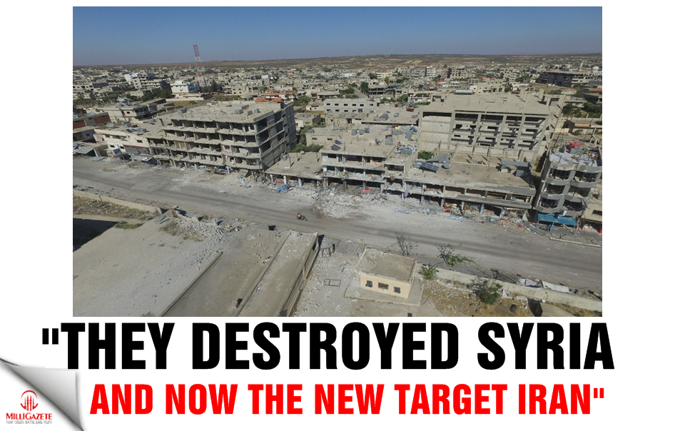 `They destroyed Syria and now the new target Iran`