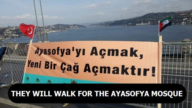 They will walk for the Ayasofya Mosque