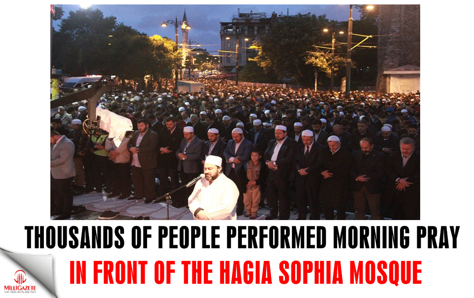 Thousands of people performed morning pray in front of the Hagia Sophia Mosque