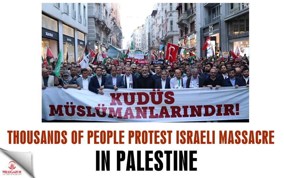 Thousands of people protest terrorist Israeli killing of Palestinians