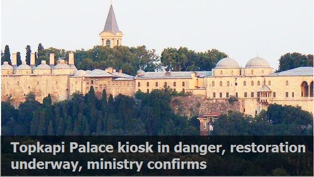 Topkapı Palace kiosk in danger, restoration underway, ministry confirms