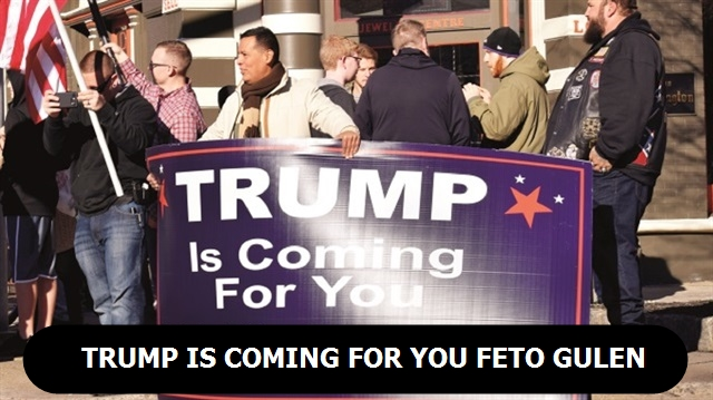 Trump is coming for you Feto Gulen