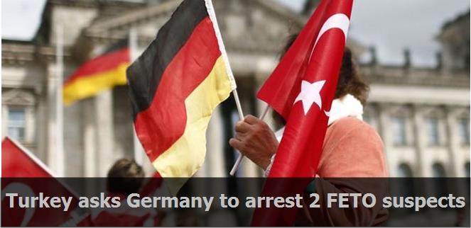 Turkey asks Germany to arrest 2 FETO suspects