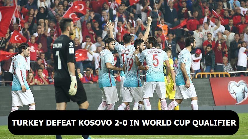 Turkey defeat Kosovo 2-0 in World Cup Qualifier