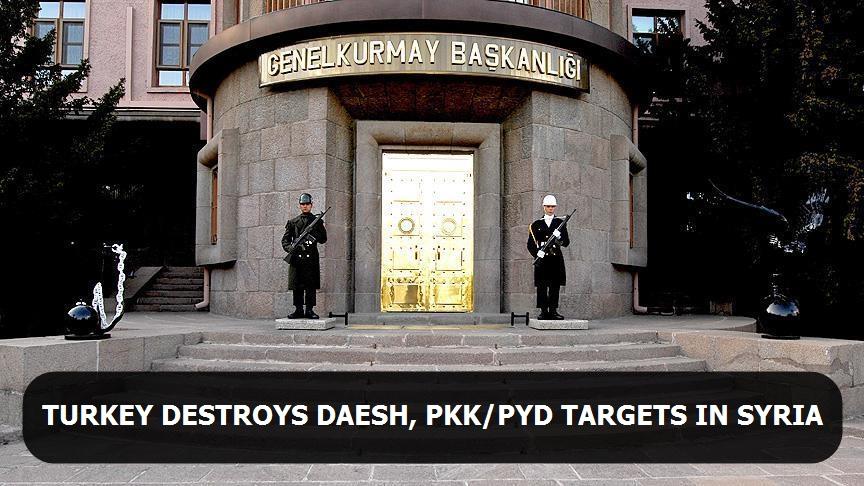 Turkey destroys Daesh, PKK/PYD targets in Syria