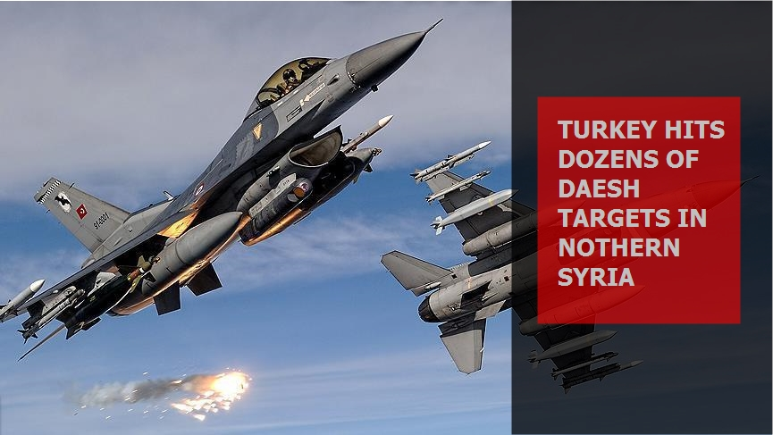 Turkey hits dozens of Daesh targets in northern Syria