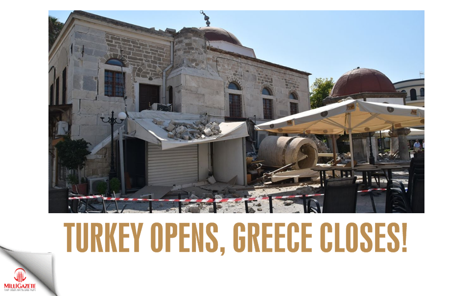 Turkey opens, Greece closes!