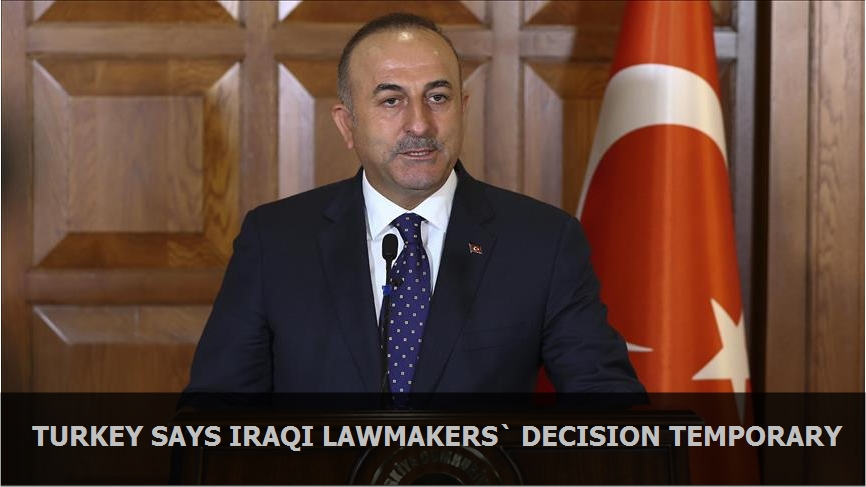 Turkey says Iraqi lawmakers' decision temporary