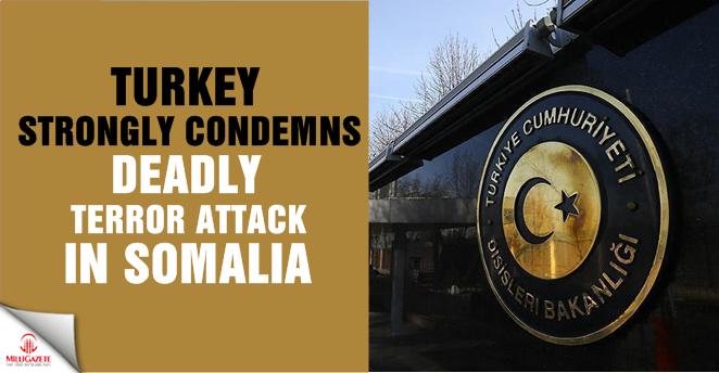 Turkey strongly condemns deadly terror attack in Somalia