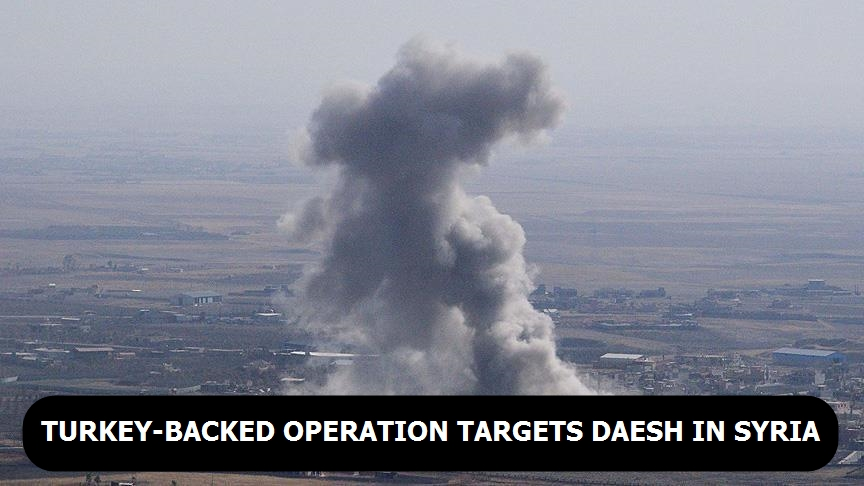Turkey-backed operation targets Daesh in Syria