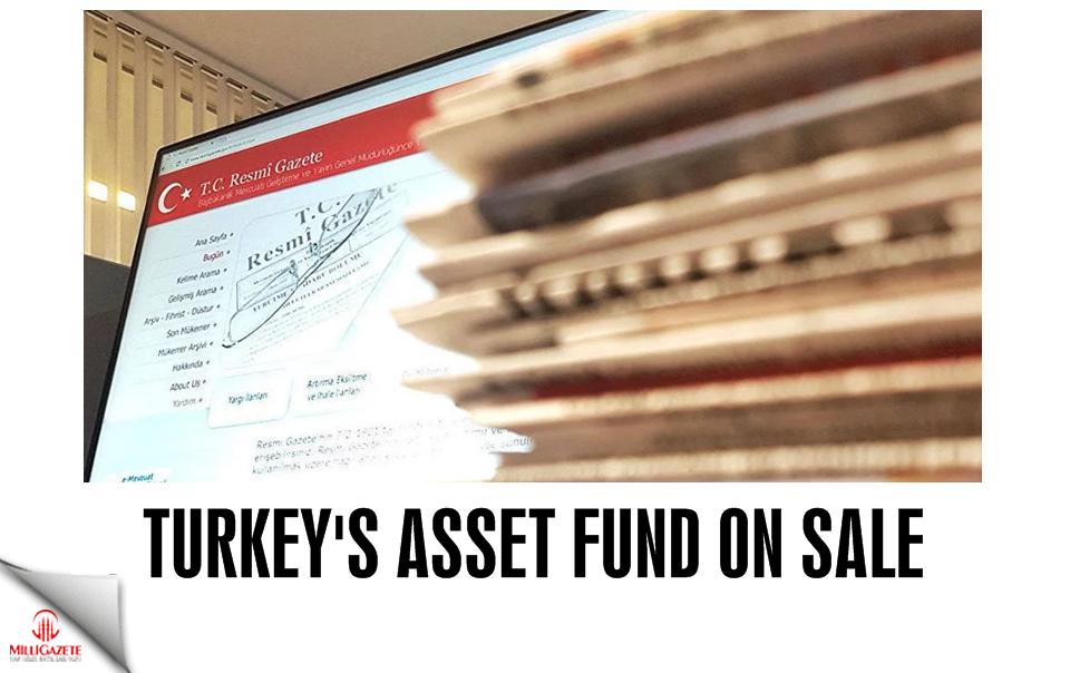 Turkey's asset fund on sale