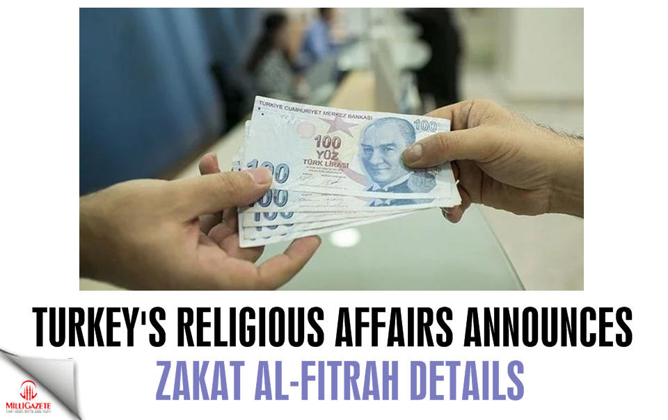 Turkey's Religious Affairs announces the Zakat al-Fitrah details