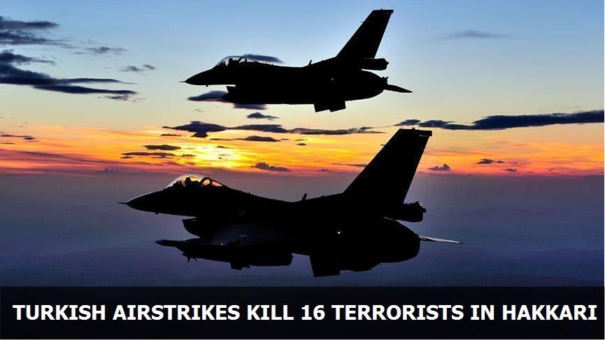 Turkish airstrikes kill 16 terrorists in Hakkari