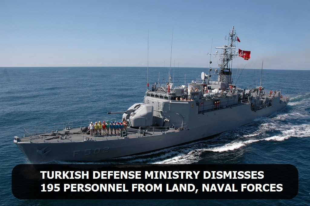 Turkish Defense Ministry dismisses 195 personnel from land, naval forces