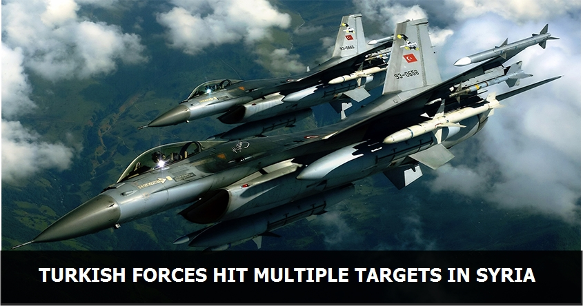 Turkish forces hit multiple targets in northern Syria