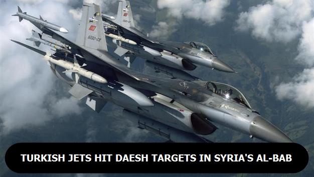 Turkish jets hit Daesh targets in Syria's Al-Bab