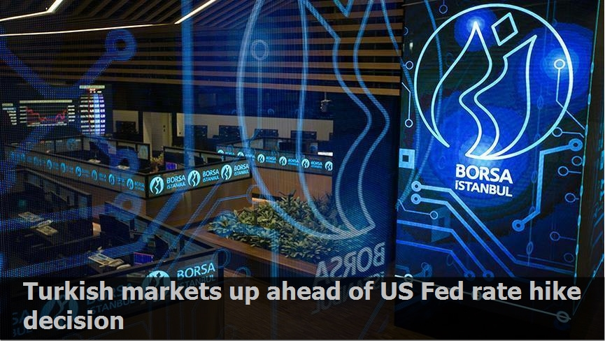 Turkish markets up ahead of US Fed rate hike decision
