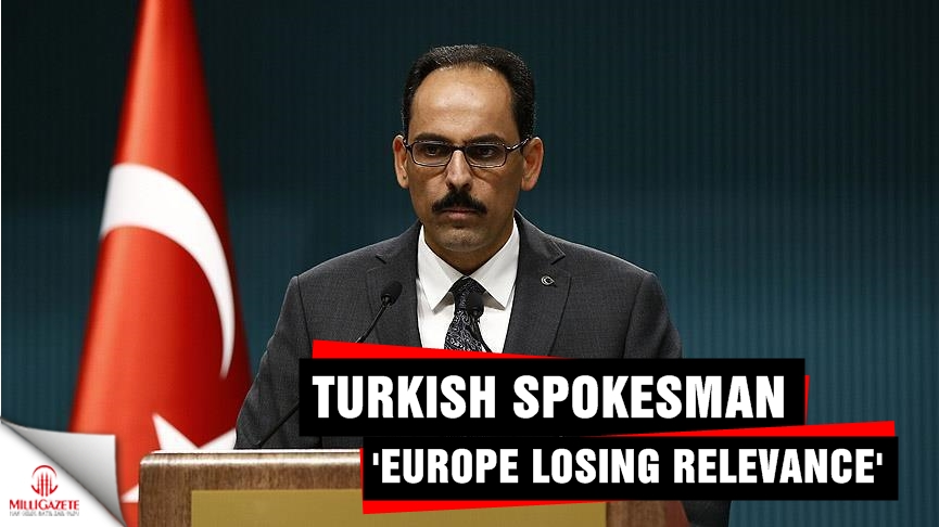 Turkish Spokesman 'Europe losing relevance'