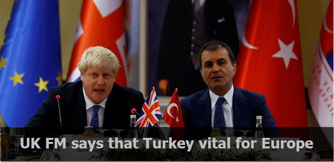 UK Foreign Minister says that Turkey vital for Europe