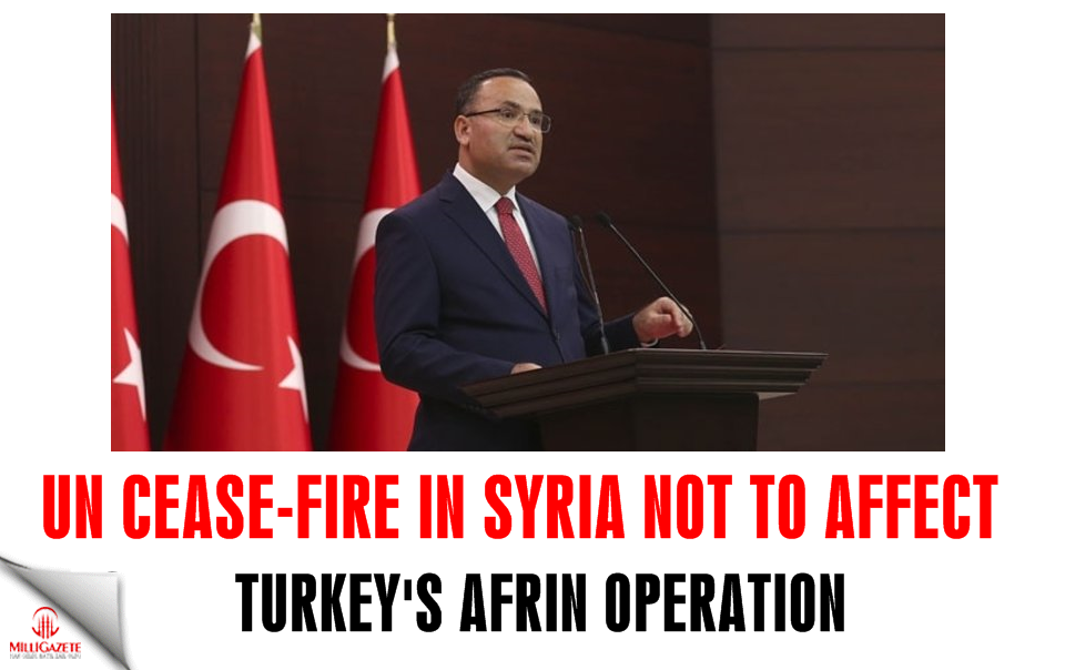 UN cease-fire in Syria not to affect Turkey's Afrin op.