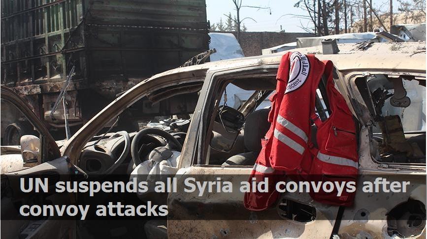UN suspends all Syria aid convoys after convoy attacks