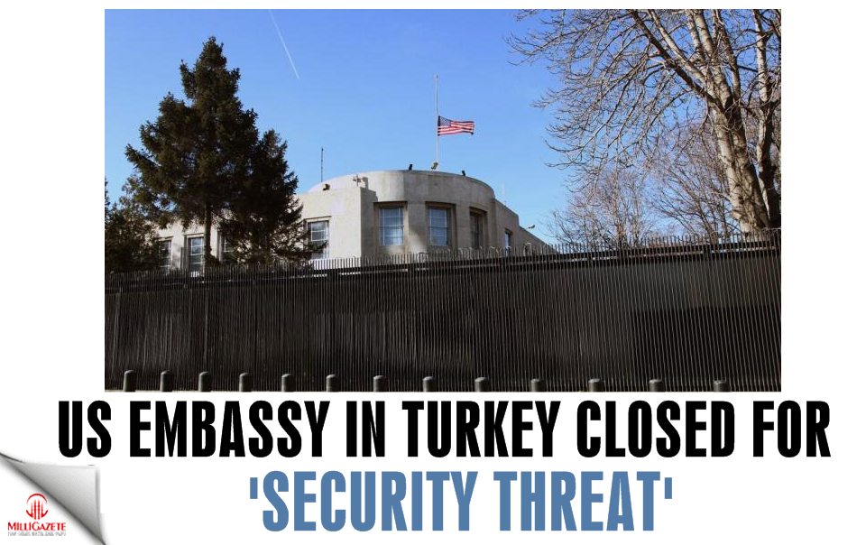 US Embassy in Turkey closed for 'security threat'