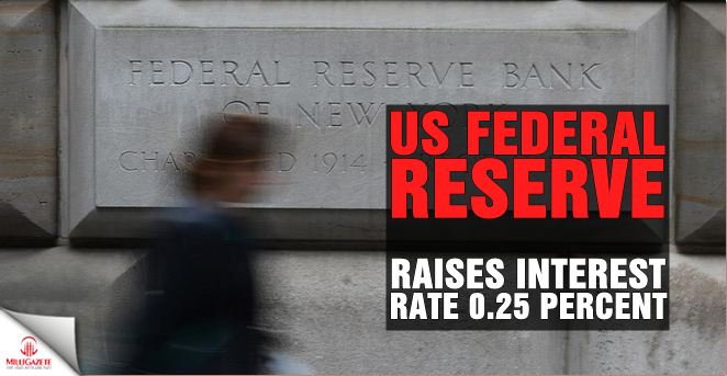 US Federal Reserve raises interest rate 0.25 percent