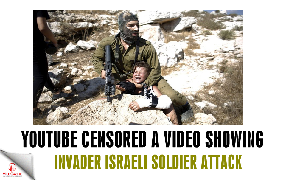 Youtube censored a video showing invader Israeli soldier attack