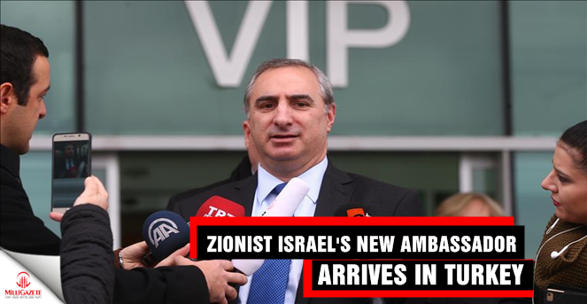 Zionist Israel's new ambassador arrives in Turkey