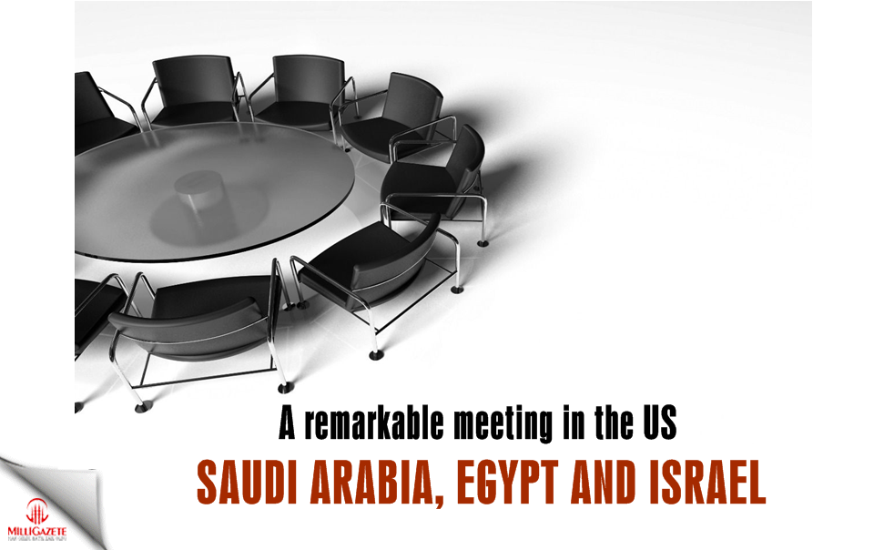 A remarkable meeting in the US: Saudi Arabia, Egypt and Israel