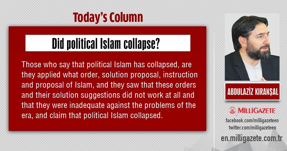 "Abdulaziz Kıranşal: ""Did political Islam collapse?"""
