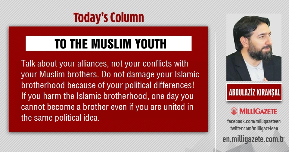 "Abdulaziz Kıranşal: ""To the Muslim youth"""