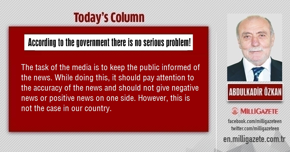"""Abdulkadir Özkan: """"According to the government there is no serious problem!"""""""