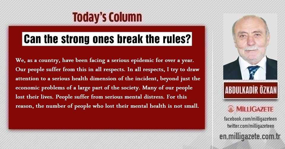 "Abdulkadir Özkan: ""Can the strong ones break the rules?"""