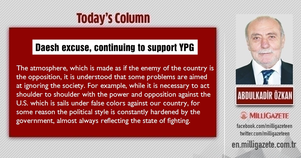 "Abdulkadir Özkan: ""Daesh excuse, continuing to support YPG"""